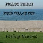 Follow Friday Four Fill-In Fun Blog Hop w/ Feeling Beachie