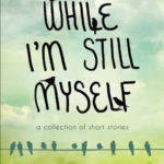 Book Review – While I'm Still Myself