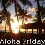 Aloha Friday #230