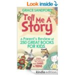 Book Review – Tell Me A Story: A Parent's Review of 250 Great Books for Kids by Grace Sandford