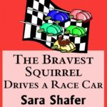 The Bravest Squirrel Drives a Race Car Book Blast & Giveaway