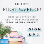 First Box Free - Le Tote